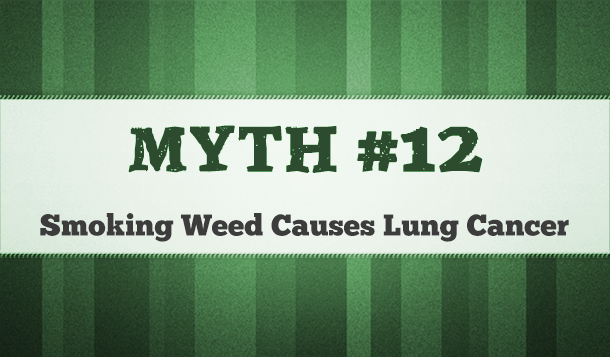 marijuana causes lung cancer myth