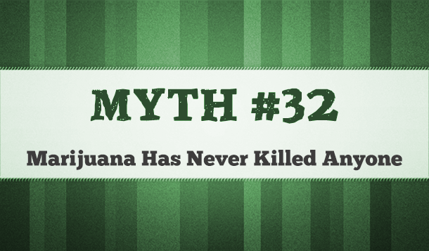 has marijuana ever killed anyone